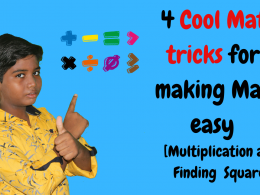 4 Cool Math tricks for making Maths easy [Multiplication and Finding Square]