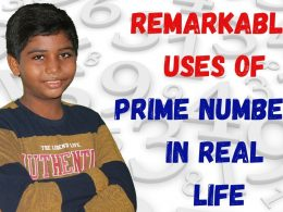 Remarkable Uses of Prime Numbers in real life