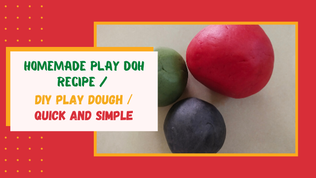 Homemade Play Doh Recipe / DIY Play Dough / Quick and Simple