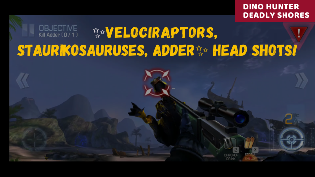 Dino Hunter Deadly Shores: ✨Velociraptors, Staurikosauruses, Adder✨ HEAD SHOTS!