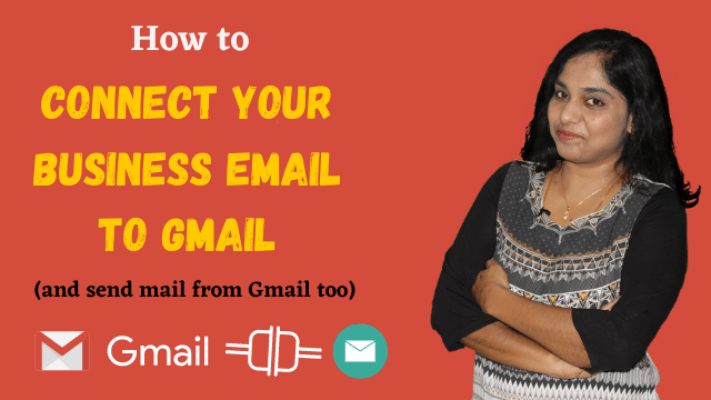 How to Connect Your business email to Gmail (And send mail from Gmail too)