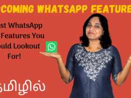 Upcoming WhatsApp Features Coming Soon - Latest WhatsApp Beta Features You Should Lookout For!