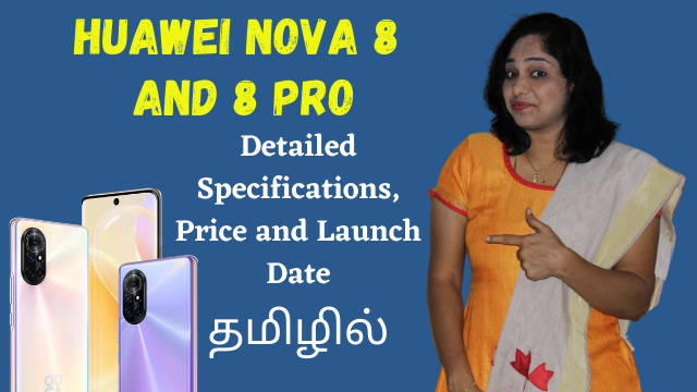Huawei Nova 8 And 8 Pro - Detailed Specifications, Price and Launch Date