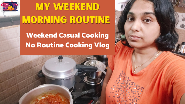 My Weekend Morning Routine | Weekend Casual Cooking | No Routine Cooking Vlog - Part 1