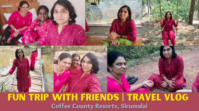 Fun Trip With Friends | Travel Vlog | Coffee County Resorts, Sirumalai | Fun Moments