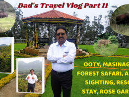 Ooty, Masinagudi Forest Safari, Animal Sighting, Resort Stay, Rose Garden | Dad's Travel Vlog Part 2